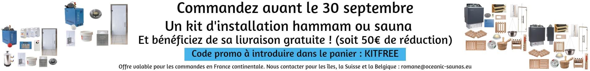 Livraison gratuite des kits hammam et sauna, en France continentale - code promo: KITFREE